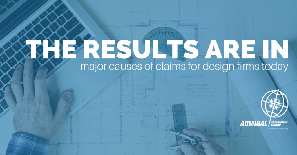 The Results Are In – Major Causes of Claims for Design Firms Today